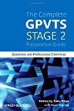 The Complete GPVTS Stage 2 Preparation Guide, Saba Khan and Neel Sharma, 0470654902