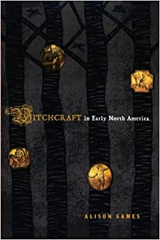Witchcraft in Early North America (American Controversies)