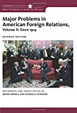 img - for Major Problems in American Foreign Relations, Volume II: Since 1914 (Major Problems in American History Series) book / textbook / text book