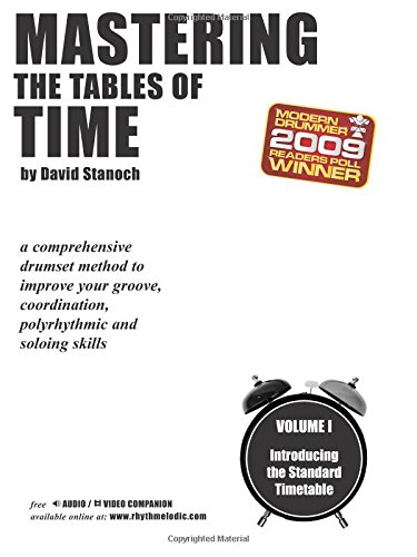 Mastering the Tables of Time -- Introducing the Standard Timetable, Vol 1: A Comprehensive Drumset Method to Improve Your Groove, Coordination, Polyrhythmic, and Soloing Skills pdf epub