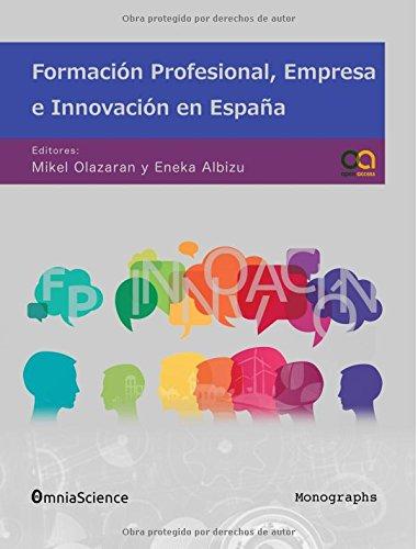 Descargar Libro Formación Profesional, Empresa E Innovación En España Mikel Olazaran