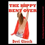 The Hippy Bent Over: A First Anal Sex BDSM Erotica Story | Devi Glosch