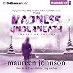 The Madness Underneath: The Shades of London, Book 2 | Maureen Johnson