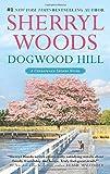 Dogwood Hill (A Chesapeake Shores Novel) by Sherryl Woods (2014-12-30)