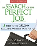 img - for In Search of the Perfect Job: 8 Steps to the $250,000+ Executive Job That s Right for You (Business Books) book / textbook / text book