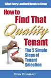 How to Find That Quality Tenant, Don Conrad, 0978629434