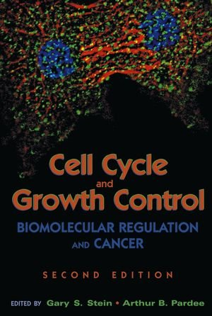 Cell Cycle And Growth Control  Biomolecular Regulation And Cancer  2Nd Edition