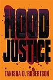 Hood Justice, Tanisha D. Robertson, 1615465332