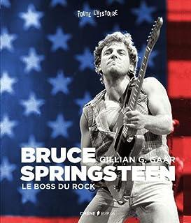 Bruce Springsteen : le boss du rock, Gaar, Gillian G.