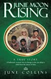 Junie Moon Rising: A true story. A hedonistic woman tries to change so she can adopt a child from the streets of Asia.