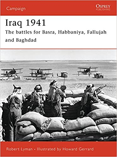 Baghdad Stalingrad >> Iraq 1941 The Battles For Basra Habbaniya Fallujah And Baghdad