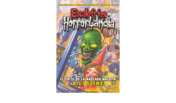 El Grito De La Mascara Maldita (The Scream Of The Haunted Mask) (Turtleback School & Library Binding Edition) (Escalofrios Horrorlandia) (Spanish Edition): ...