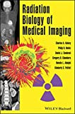 Radiation Biology of Medical Imaging 1st Edition