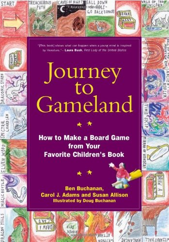 Journey to Gameland: How to Make a Board Game from Your Favorite Children's Book - How To Make Board Games