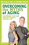 Overcoming the Myths of Aging, Roe Gallo and Stephen Zocchi, 096422531X