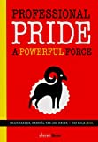 Professional Pride - A Powerful Force, , 9461051158