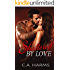 Shattered By Love (Scarred By Love Series Book 3)