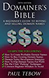 Domainer s Bible: A Beginner s Guide To Buying and Selling Domain Names (Fifth Edition)