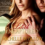 Lilith Enraptured: Divinity Warriors, Book 1   Michelle M. Pillow