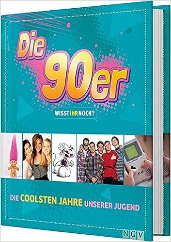 8ad39be078e1e8 Die 90er! Wisst ihr noch   Die coolsten Jahre unserer Jugend  Amazon.de   Sabine Pinnau
