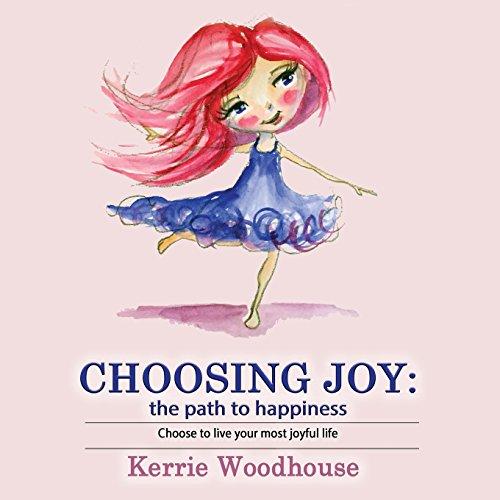 Choosing Joy: The Path To Happiness (Grace Girls)