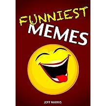 Memes : Funniest Memes Ever (FREE BONUS) (memes for kids, memes free, memes boy, memes and jokes)