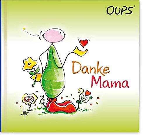Danke Mama: Oups Minibuch