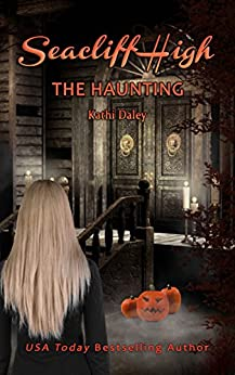 The Haunting (Seacliff High Book 7) by [Daley, Kathi]