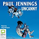 Uncanny Audiobook by Paul Jennings Narrated by Stig Wemyss