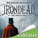 Irondead: Der zehnte Kreis Hörbuch von Wolfgang Hohlbein Gesprochen von: Sascha Rotermund