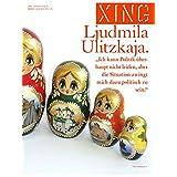 """XING 23 :: Ljudmila Ulitzkaja:: """"Ich kann Politik überhaupt nicht leiden, aber die Situation zwingt mich dazu politisch zu sein. (German Edition)"""