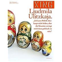"""XING 23 :: Ljudmila Ulitzkaja:: """"Ich kann Politik überhaupt nicht leiden, aber die Situation zwingt mich dazu politisch zu sein."""" (German Edition)"""