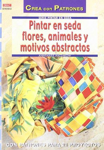 Descargar Libro Serie Pintar En Seda Nº 3. Pintar En Seda Flores, Animales Y Motivos Abstractos Annemarie Matzakow