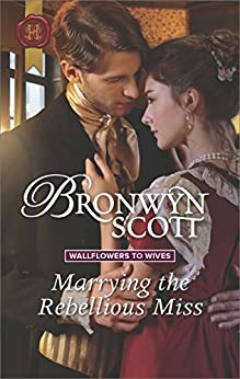 Marrying Rebellious Miss Wallflowers Wives ebook