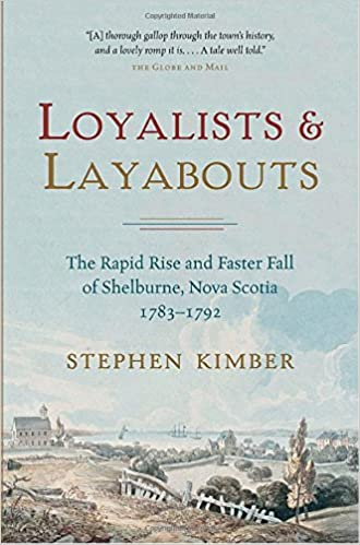 Book Loyalists and Layabouts: The Rapid Rise and Faster Fall of Shelburne, Nova Scotia, 1783-1792