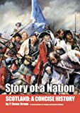img - for Scotland. Story of a Nation: A Concise History book / textbook / text book
