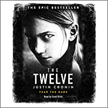 The Twelve: Book Two of The Passage Trilogy Audiobook by Justin Cronin Narrated by Scott Brick