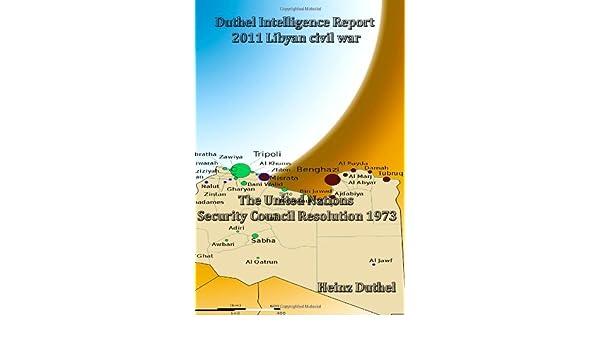 Duthel Intelligence Report  2011 Libyan Civil War: Heinz