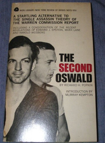 THE SECOND OSWALD a Startling Alternative to the Single Assassin Theory of the Warren Commission Report