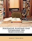 Allgemeine Anatomie und Physiologie des Nervensystems, Albrecht T. Julius Bethe, 1146631243