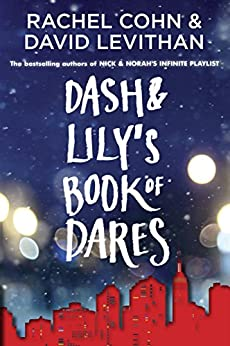 Dash & Lily's Book of Dares by [Cohn, Rachel, Levithan, David]