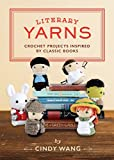 #8: Literary Yarns: Crochet Projects Inspired by Classic Books