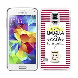 Funda carcasa para Samsung Galaxy S5 Mini frase A quien madruga un café le ayuda borde blanco