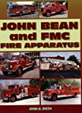 img - for John Bean and FMC Fire Apparatus book / textbook / text book