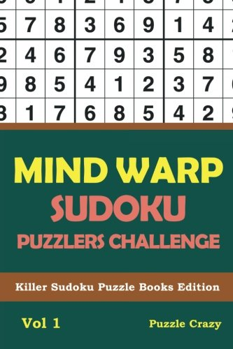 Download Mind Warp Sudoku Puzzlers Challenge Vol 1: Killer Sudoku Puzzle Books Edition pdf epub