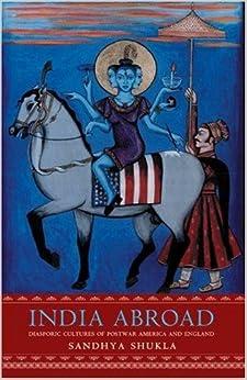 Book India Abroad: Diasporic Cultures of Postwar America and England