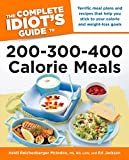 The Complete Idiot's Guide to 200-300-400 Calorie Meals (Complete Idiot's Guides (Lifestyle Paperback))