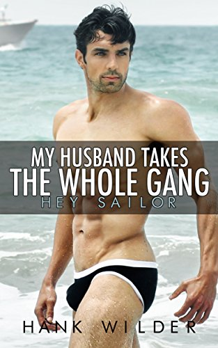 (My Husband Takes The Whole Gang: Hey)