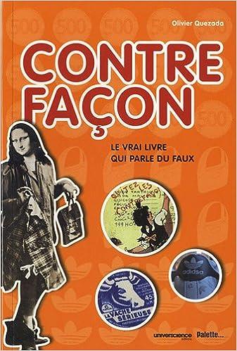 Livre Contrefaçon : Le vrai livre qui parle du faux pdf ebook