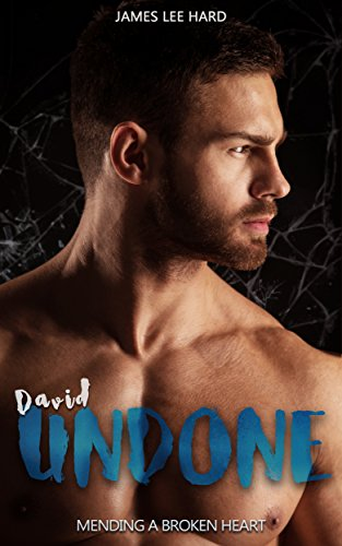 David Undone: Mending a Broken Heart by [Hard, James Lee]